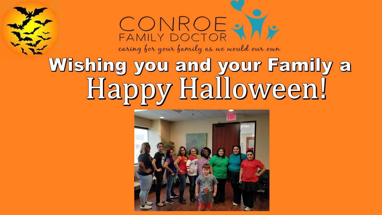 Conroe Family Doctor Wishing you a Safe & Happy Halloween ...